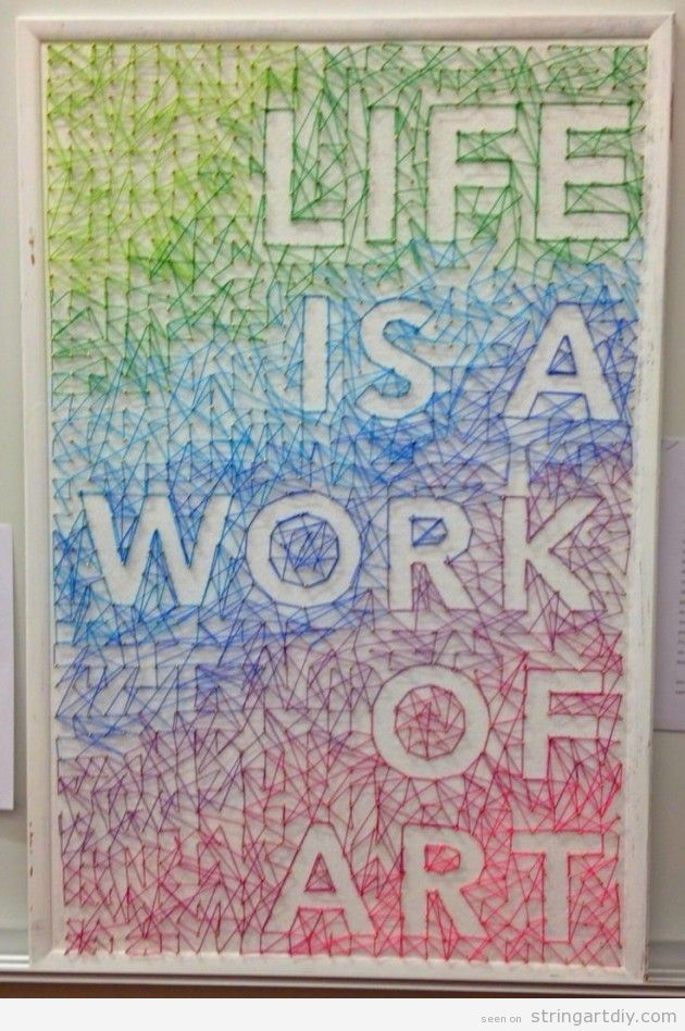 String Art message, Life is a work of art