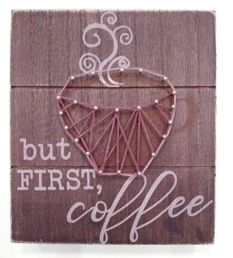 String Art But first, Coffee